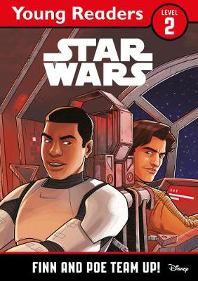 Star Wars Young Readers: Finn and Poe Team Up! - Lucasfilm Ltd
