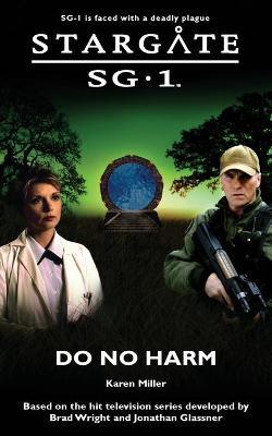 Stargate SG-1: Do No Harm - Miller, Karen