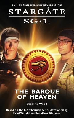 Stargate SG-1: The Barque of Heaven - Wood, Suzanne