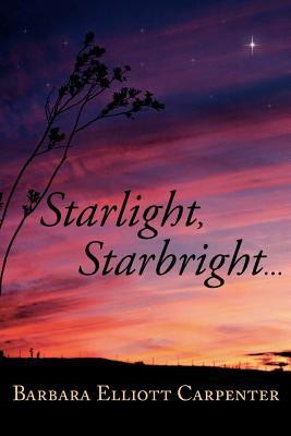 Starlight, Starbright. . . - Carpenter, Barbara Elliott