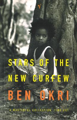 Stars of the New Curfew - Okri, Ben