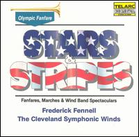 Stars & Stripes: Fanfares, Marches & Wind Band Spectaculars - Cleveland Symphonic Winds; Frederick Fennell (conductor)