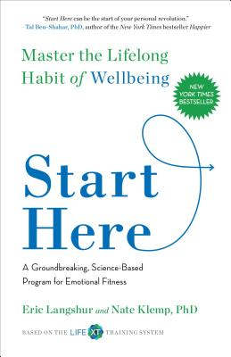 Start Here: Master the Lifelong Habit of Wellbeing - Langshur, Eric, and Klemp, Nate