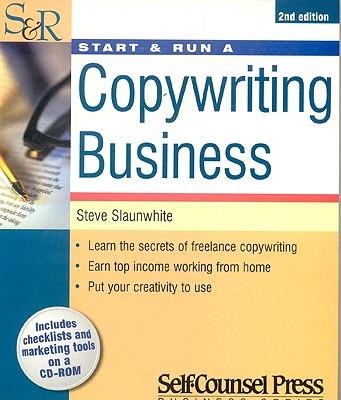 Start & Run a Copywriting Business - Slaunwhite, Steve