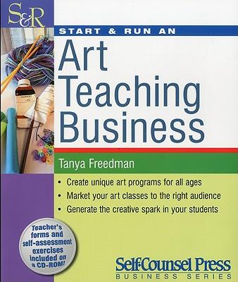 Start & Run an Art Teaching Business - Freedman, Tanya
