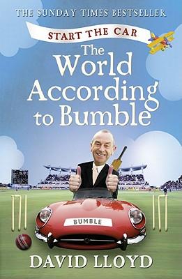 Start the Car: The World According to Bumble - Lloyd, David