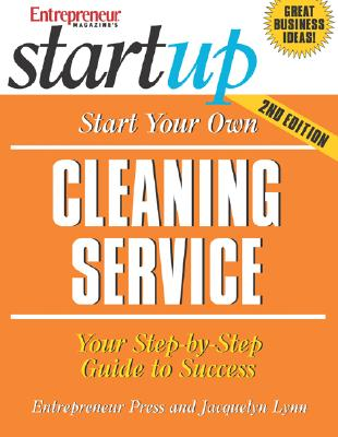 Start Your Own Cleaning Service: Your Step-By-Step Guide to Success - Lynn, Jacquelyn, and Entrepreneur Press