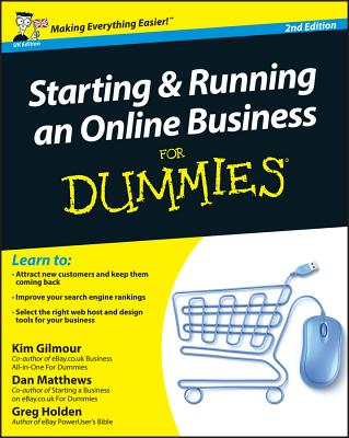 Starting and Running an Online Business For Dummies - Gilmour, Kim, and Matthews, Dan, and Holden, Greg
