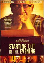 Starting Out in the Evening - Andrew Wagner