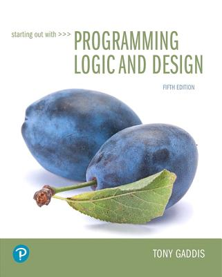 Starting Out with Programming Logic and Design - Gaddis, Tony