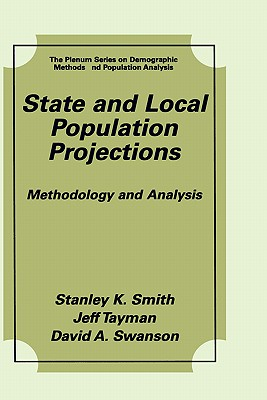State and Local Population Projections: Methodology and Analysis - Smith, Stanley K, and Tayman, Jeff, and Swanson, David A