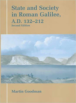 State and Society in Roman Galilee Ad 132-212 - Goodman, Martin