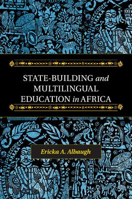 State-Building and Multilingual Education in Africa - Albaugh, Ericka A.