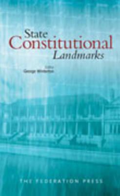 State Constitutional Landmarks - Winterton, George (Editor)