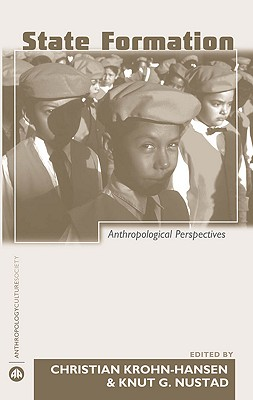 State Formation: Anthropological Perspectives - Krohn-Hansen, Christian (Editor)