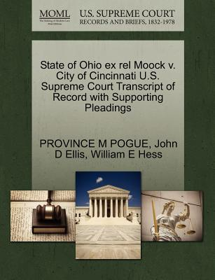 State of Ohio Ex Rel Moock V. City of Cincinnati U.S. Supreme Court Transcript of Record with Supporting Pleadings - Pogue, Province M, and Ellis, John D, and Hess, William E
