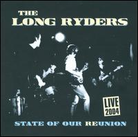 State of Our Reunion: Live 2004 - The Long Ryders