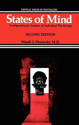 States of Mind: Configurational Analysis of Individual Psychology - Horowitz, Mardi J, Dr., M.D.