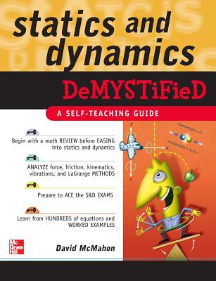 Statics and Dynamics Demystified: A Self-Teaching Guide - McMahon, David