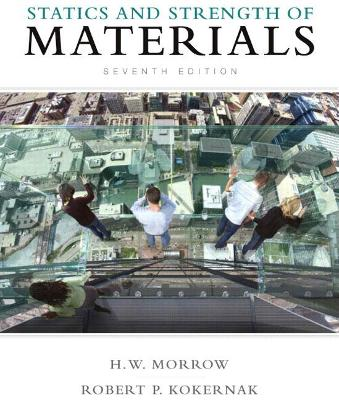 Statics and Strength of Materials - Morrow, Harold I, and Kokernak, Robert P