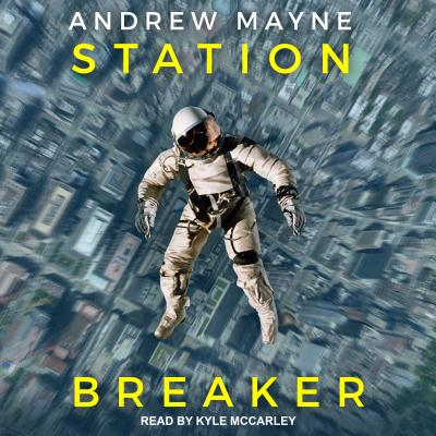Station Breaker - Mayne, Andrew, and McCarley, Kyle (Narrator)