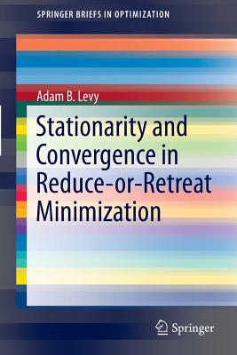 Stationarity and Convergence in Reduce-or-Retreat Minimization - Levy, Adam B.