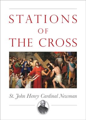 Stations of the Cross - Newman, John Henry