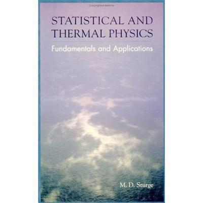Statistical and Thermal Physics: Fundamentals and Applications - Sturge, M D