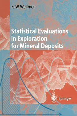 Statistical Evaluations in Exploration for Mineral Deposits - Wellmer, Friedrich-Wilhelm, and Large, D (Translated by)