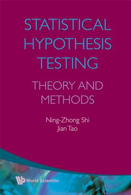 Statistical Hypothesis Testing: Theory and Methods - Shi, Ning-Zhong, and Tao, Jian