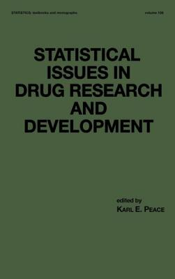 Statistical Issues in Drug Research and Development - Peace, Karl E (Editor)