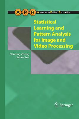 Statistical Learning and Pattern Analysis for Image and Video Processing - Zheng, Nanning, and Xue, Jianru
