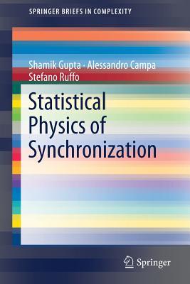 Statistical Physics of Synchronization - Gupta, Shamik, and Campa, Alessandro, and Ruffo, Stefano