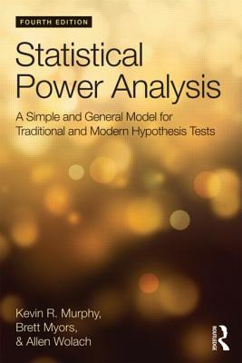 Statistical Power Analysis: A Simple and General Model for Traditional and Modern Hypothesis Tests - Murphy, Kevin R, Ph.D., and Myors, Brett, and Wolach, Allen