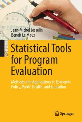 Statistical Tools for Program Evaluation: Methods and Applications to Economic Policy, Public Health, and Education - Josselin, Jean-Michel, and Le Maux, Benoit