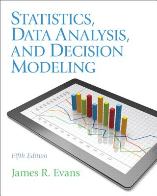 Statistics, Data Analysis, and Decision Modeling - Evans, James
