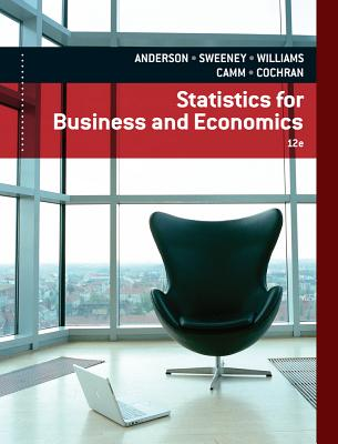 Statistics for Business & Economics - Anderson, David R, and Sweeney, Dennis J, and Williams, Thomas A