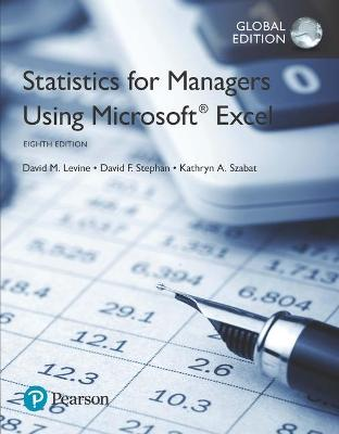 Statistics for Managers Using Microsoft Excel - Levine, David M., and Stephan, David F., and Szabat, Kathryn A.