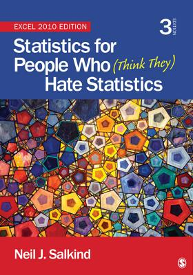 Statistics for People Who (Think They) Hate Statistics: Excel 2010 Edition - Salkind, Neil J, Dr.