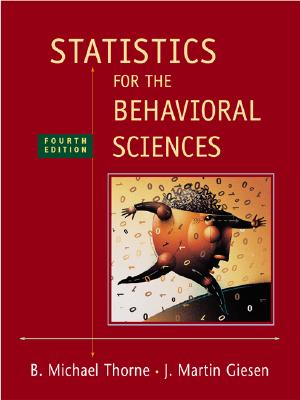 Statistics for the Behavioral Sciences - Thorne, B Michael, and Giesen, Martin, and Thorne, Michael