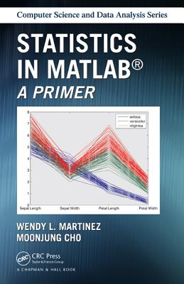 Statistics in MATLAB: A Primer - Cho, Moonjung, and Martinez, Wendy L