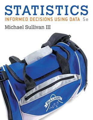 Statistics: Informed Decisions Using Data - Sullivan, Michael, III