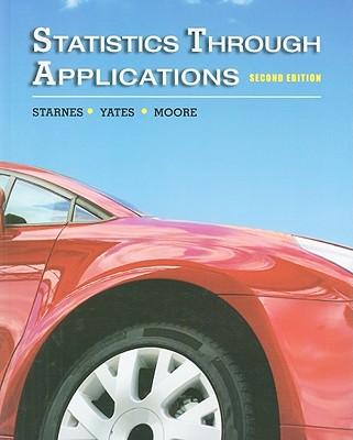 Statistics Through Applications - Starnes, Daren S