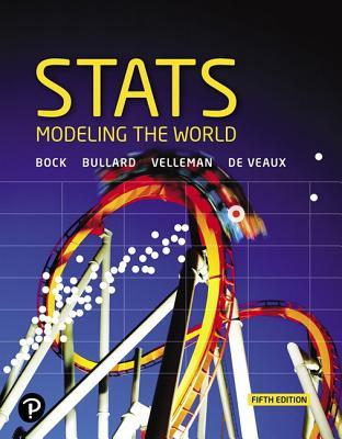 Stats: Modeling the World - Bock, David E., and Bullard, Floyd, and Velleman, Paul F.
