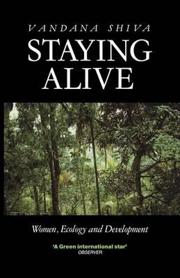 Staying Alive: Women, Ecology, and Development - Shiva, Vandana, Dr.
