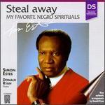 Steal Away: My Favorite Negro Spirituals
