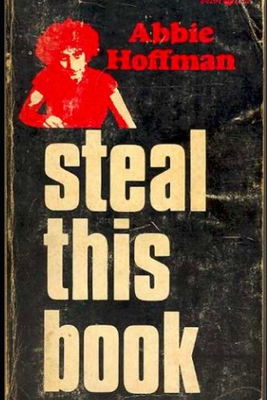 Steal This Book: Survive, Fight, Liberate - Hoffman, Abbie