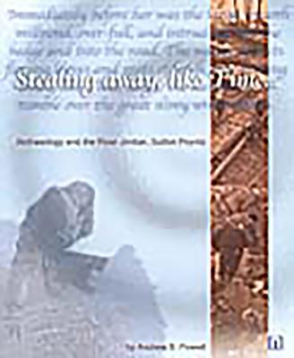 Stealing Away, Like Time: Archaeology and the River Jordan, Sutton Poyntz - Powell, Andrew B