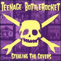 Stealing the Covers - Teenage Bottlerocket