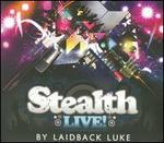 Stealth Live!